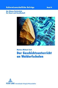 Der Geschichtsunterricht an Waldorfschulen von Zech,  Markus Michael