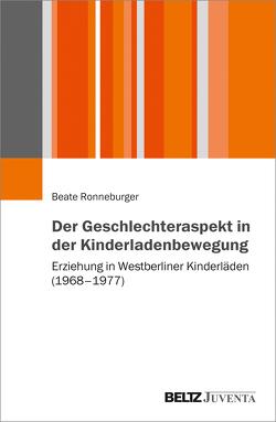 Der Geschlechteraspekt in der Kinderladenbewegung von Ronneburger,  Beate
