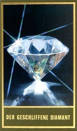 Der geschliffene Diamant von Augustin,  Siegfried, Hermesmeier,  Wolfgang, Ilmer,  Walther, Lorenz,  Christoph F, Schmatz,  Stefan, Schmid,  Bernhard, Schmid,  Lothar