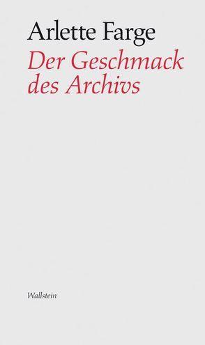 Der Geschmack des Archivs von Etzold,  Jörn, Farge,  Arlette, Lüdtke,  Alf