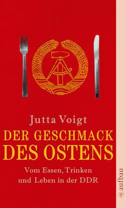 Der Geschmack des Ostens von Voigt,  Jutta
