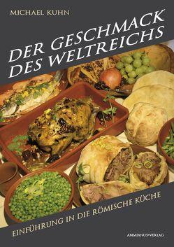 Der Geschmack des Weltreichs von Kuhn,  Michael