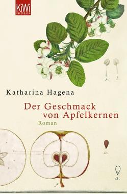 Der Geschmack von Apfelkernen von Hagena,  Katharina