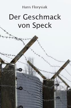 Der Geschmack von Speck von Florysiak,  Hans