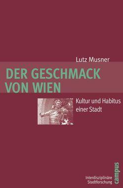 Der Geschmack von Wien von Musner,  Lutz
