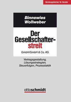 Der Gesellschafterstreit – GmbH/GmbH & Co. KG von Binnewies,  Burkhard, Wollweber,  Markus