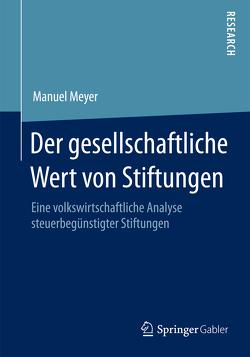 Der gesellschaftliche Wert von Stiftungen von Meyer,  Manuel