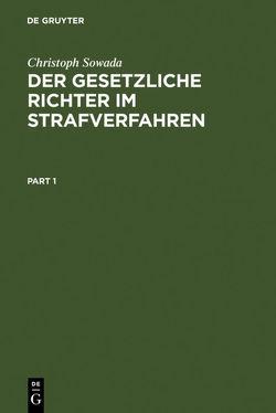 Der gesetzliche Richter im Strafverfahren von Sowada,  Christoph