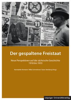 Der gespaltene Freistaat von Hermann,  Konstantin, Schmeitzner,  Mike, Steinberg,  Swen