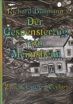 Der Gespensterzug von Meimsheim von Bußmann,  Richard, Laufenburg,  Heike