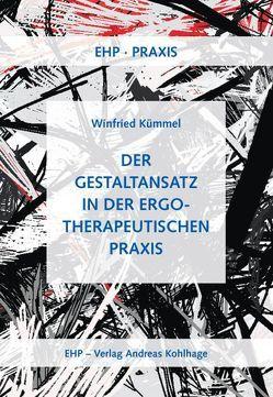 Der Gestaltansatz in der ergotherapeutischen Praxis von Bock,  Werner, Kohlhage,  Andreas, Kümmel,  Winfried