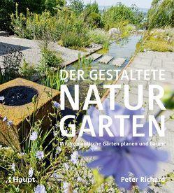 Der gestaltete Naturgarten von Richard,  Peter