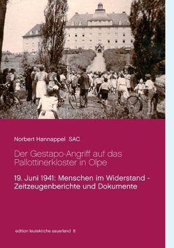 Der Gestapo-Angriff auf das Pallottinerkloster in Olpe von Hannappel,  Norbert