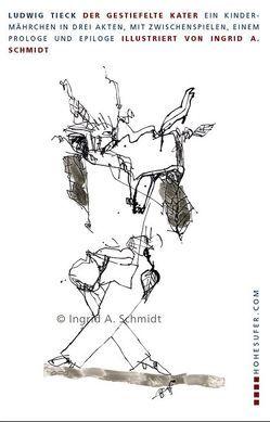 Der gestiefelte Kater von Schmidt,  Ingrid A., Tieck,  Ludwig