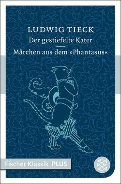 Der gestiefelte Kater / Märchen aus dem ›Phantasus‹ von Tieck,  Ludwig