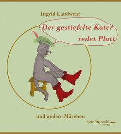 Der gestiefelte Kater redet Platt von Landwehr,  Ingrid