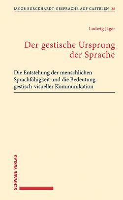 Der gestische Ursprung der Sprache von Jäger,  Ludwig