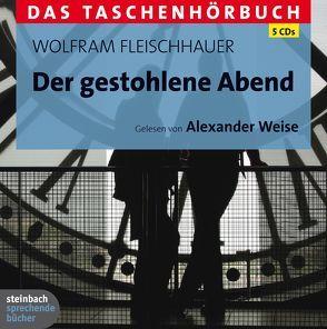 Der gestohlene Abend von Fleischhauer,  Wolfram, Weise,  Alexander