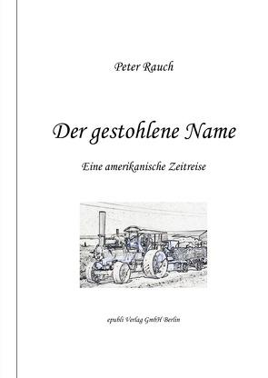 Der gestohlene Name von Rauch Autor,  Peter