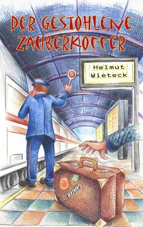 Der gestohlene Zauberkoffer von Wieteck,  Helmut