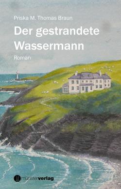 Der gestrandete Wassermann von Thomas Braun,  Priska M.