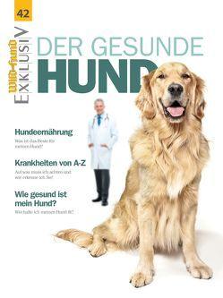 WILD UND HUND Exklusiv Nr. 42: Der gesunde Hund von Redaktion ,  Wild und Hund