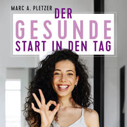 Der gesunde Start in den Tag (mp3-Download) von Pletzer,  Marc A.