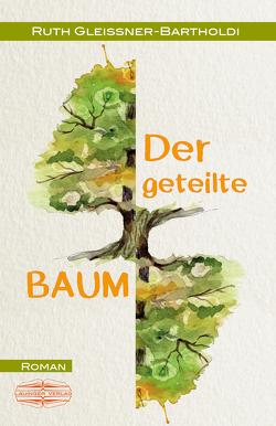 Der geteilte Baum von Gleissner-Bartholdi,  Ruth