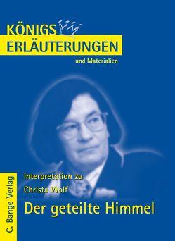 Der geteilte Himmel von Christa Wolf. von Bernhardt,  Rüdiger, Wolf,  Christa