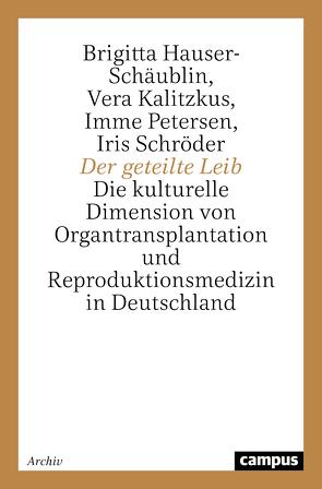 Der geteilte Leib von Hauser-Schäublin,  Brigitta, Kalitzkus,  Vera, Petersen,  Imme, Schröder,  Iris