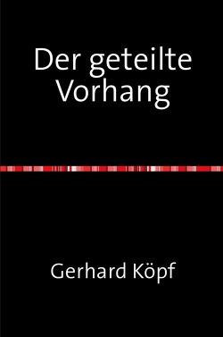 Der geteilte Vorhang von Köpf,  Gerhard