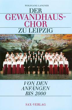 Der Gewandhauschor zu Leipzig von Biller,  Georg Chr, Freundeskreis des Gewandhauschores, Langner,  Wolfgang