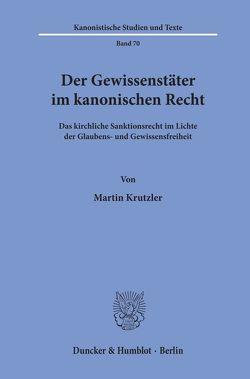 Der Gewissenstäter im kanonischen Recht. von Krutzler,  Martin