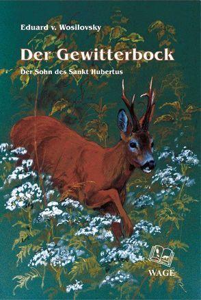 Der Gewitterbock von Eduard,  Wosilovsky von, Frank,  Gerhard, Reif,  Klaus P, Steckel,  Diana