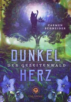 Der Gezeitenwald – Dunkelherz von Schneider,  Carmen