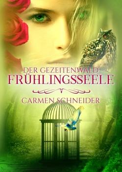 Der Gezeitenwald – Frühlingsseele von Schneider,  Carmen