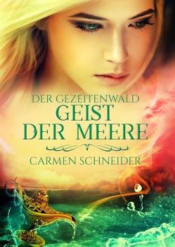 Der Gezeitenwald – Geist der Meere von Schneider,  Carmen