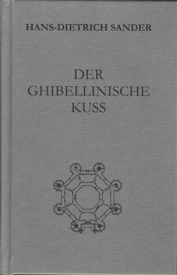 Der ghibellinische Kuß von Sander,  Hans-Dietrich