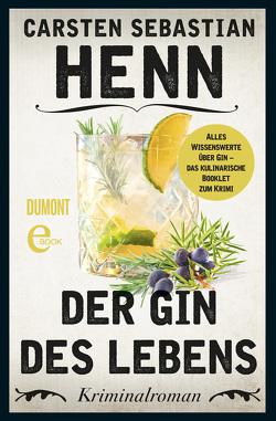 Der Gin des Lebens – Das kulinarische Booklet zum Krimi von Henn,  Carsten Sebastian