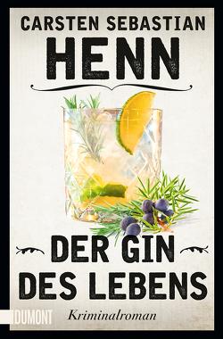 Der Gin des Lebens von Henn,  Carsten Sebastian