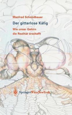 Der gitterlose Käfig von Schmidbauer,  Manfred