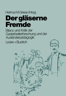 Der gläserne Fremde von Griese,  Hartmut M.