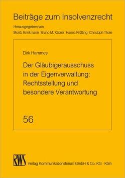 Der Gläubigerausschuss in der Eigenverwaltung: Rechtsstellung und besondere Verantwortung von Hammes,  Dirk