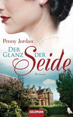 Der Glanz der Seide von Jordan,  Penny, Lingsminat,  Petra, Willems,  Elvira