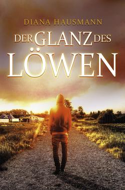 Der Glanz des Löwen von Hausmann,  Diana