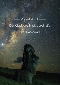 Der glasklare Blick durch die Foto- & Videografie von Mandis,  Manuel