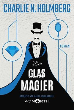 Der Glasmagier von Holmberg,  Charlie N., Schuhmacher,  Nadja