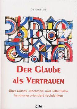 Der Glaube als Vertrauen von Brandl,  Gerhard