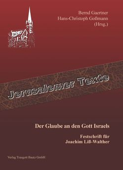 Der Glaube an den Gott Israels von Gaertner,  Bernd, Goßmann,  Hans Christoph