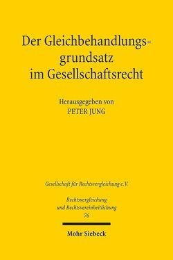 Der Gleichbehandlungsgrundsatz im Gesellschaftsrecht von Jung,  Peter
